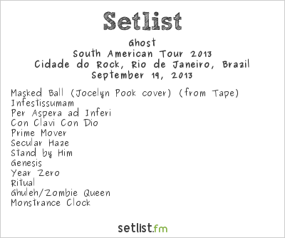 Ghost Setlist Rock In Rio 5 2013, Maiden England - North/South American Tour 2013 (Off-Date)