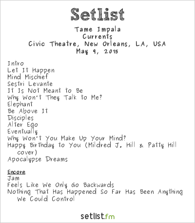 Tame Impala Setlist Civic Theatre, New Orleans, LA, USA 2015, Currents
