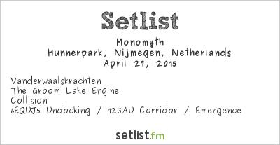Monomyth Setlist Hunnerpark, Nijmegen, Netherlands 2015