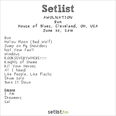Awolnation Setlist House of Blues, Cleveland, OH, USA 2015, Run