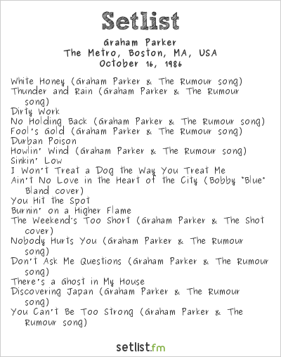 Graham Parker Setlist The Metro, Boston, MA, USA 1986
