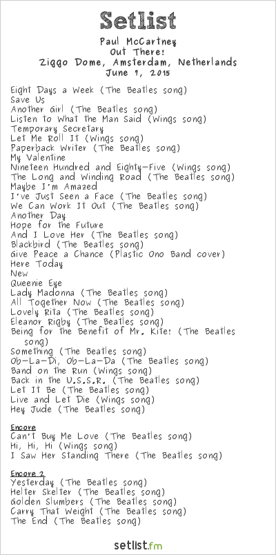 Paul McCartney Setlist Ziggo Dome, Amsterdam, Netherlands 2015, Out There! Tour