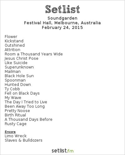 Soundgarden Setlist Festival Hall, Melbourne, Australia 2015