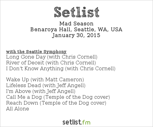 Mad Season Setlist Benaroya Hall, Seattle, WA, USA 2015
