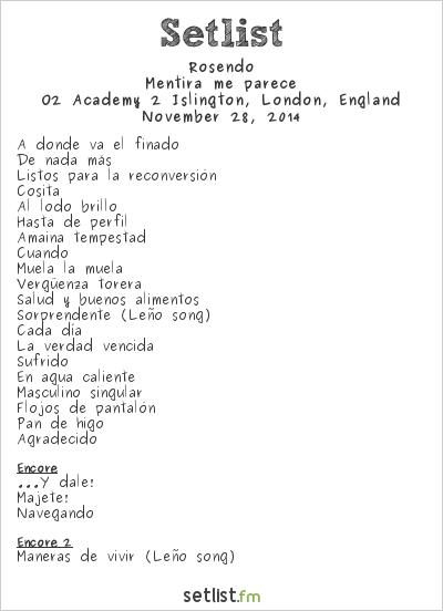 Rosendo Setlist O2 Academy 2 Islington, London, England 2014, Mentira me parece