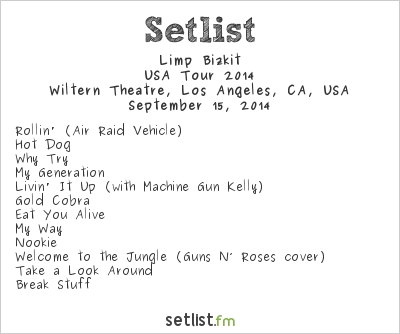 Limp Bizkit Setlist Wiltern Theatre, Los Angeles, CA, USA 2014