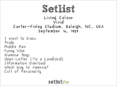 Living Colour Setlist Carter-Finley Stadium, Raleigh, NC, USA 1989, Vivid