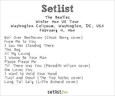 The Beatles Setlist Washington Coliseum, Washington, DC, USA 1964, Winter 1964 US Tour