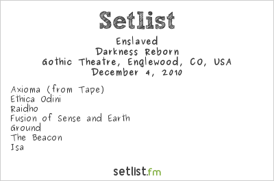 Enslaved Setlist Gothic Theatre, Englewood, CO, USA 2010, Darkness Reborn