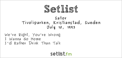 Sator Setlist Tivoliparken, Kristianstad, Sweden 1993