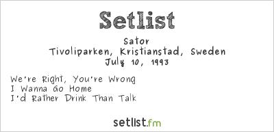 Sator Setlist Tivoliparken, Kristianstad, Sweden 1993