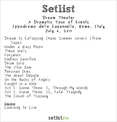 Dream Theater Setlist Ippodromo delle Capannelle, Rome, Italy 2011, A Dramatic Turn of Events