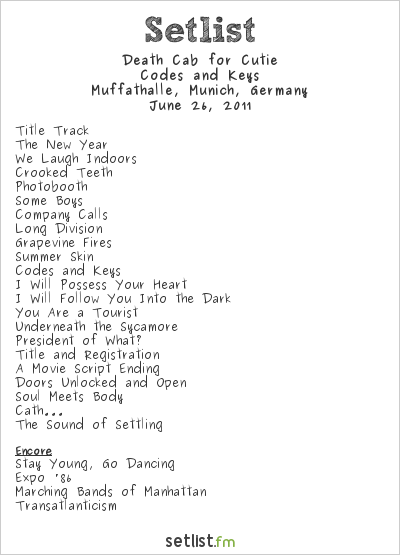 Death Cab for Cutie Setlist Muffathalle, Munich, Germany, Codes and Keys European Tour 2011