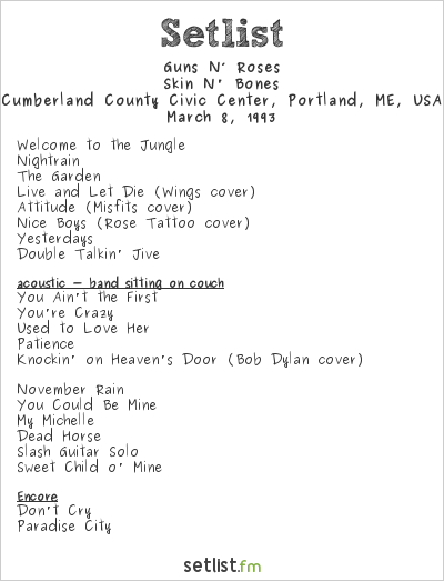 Guns N' Roses Setlist Cumberland County Civic Center, Portland, ME, USA 1993, Skin N' Bones