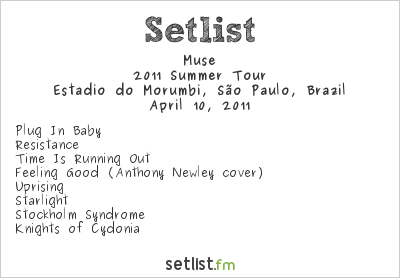 Muse Setlist Estádio do Morumbi, São Paulo, Brazil 2011, Supporting U2 360° Tour
