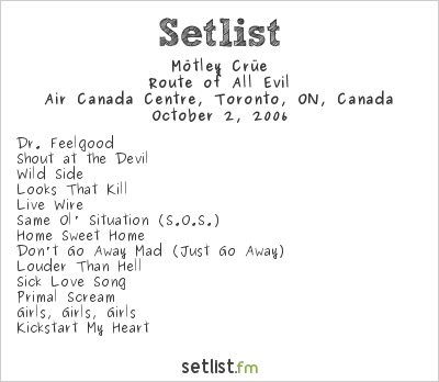 Mötley Crüe Setlist Air Canada Centre, Toronto, ON, Canada 2006, Route Of All Evil
