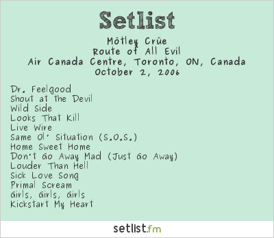 Mötley Crüe Setlist Air Canada Centre, Toronto, ON, Canada 2006, Route Of All Evil