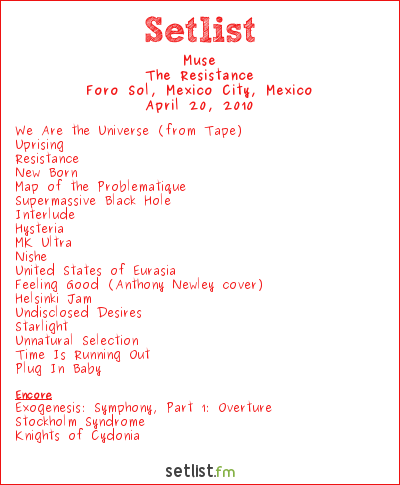 Muse Setlist Foro Sol, Mexico City, Mexico 2010, Resistance Tour