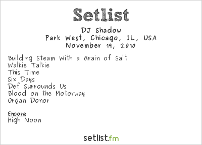 DJ Shadow Setlist Park West, Chicago, IL, USA 2010