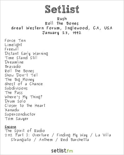 Rush Setlist Great Western Forum, Inglewood, CA, USA 1992, Roll The Bones Tour