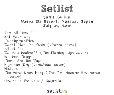 Jamie Cullum Setlist Fuji Rock Festival, Niigata, Japan 2010