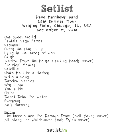 Dave Matthews Band Setlist Wrigley Field, Chicago, IL, USA 2010, Summer tour