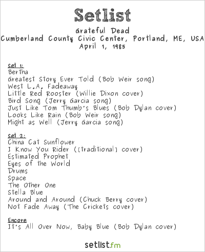 Grateful Dead Setlist Cumberland County Civic Center, Portland, ME, USA 1985