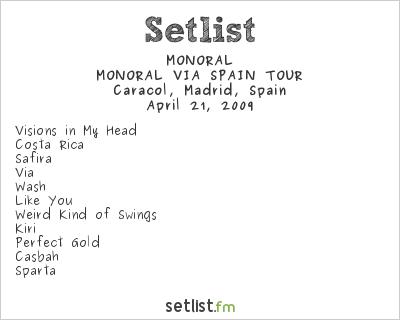 MONORAL Setlist Sala Caracol, Madrid, Spain 2009, MONORAL VIA SPAIN TOUR
