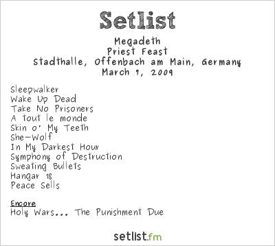 Megadeth Setlist Stadthalle, Offenbach, Germany 2009, Priest Feast