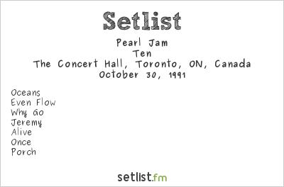 Pearl Jam Setlist The Concert Hall, Toronto, ON, Canada 1991, Ten