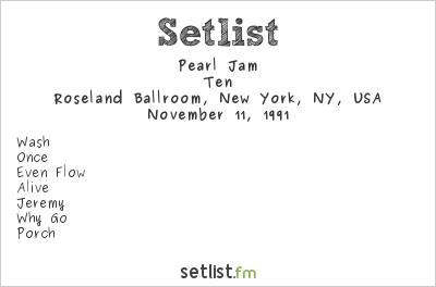 Pearl Jam Setlist Roseland Ballroom, New York, NY, USA 1991, Ten