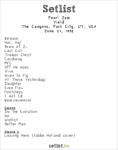 Pearl Jam Setlist The Canyons, Park City, UT, USA 1998, Yield
