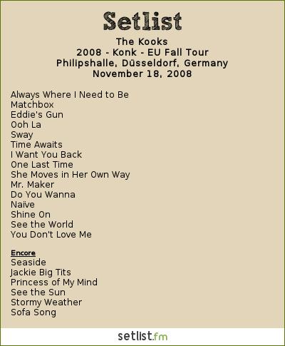 The Kooks Setlist Philipshalle, Düsseldorf, Germany 2008