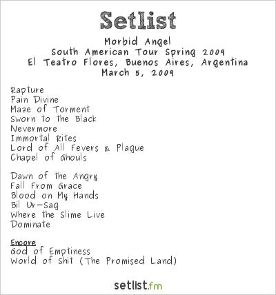 Morbid Angel Setlist El Teatro Flores, Buenos Aires, Argentina 2009, South American Tour