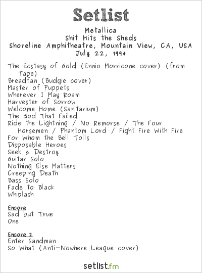 Metallica Setlist Shoreline Amphitheatre, Mountain View, CA, USA 1994, Shit Hits The Sheds