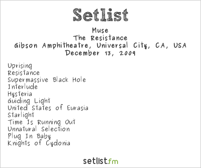 Muse Setlist Gibson Amphitheatre, Universal City, CA, USA 2009, Resistance USA Holiday Festival Tour