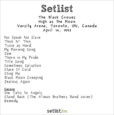 The Black Crowes Setlist Varsity Arena, Toronto, ON, Canada 1993, High as the Moon