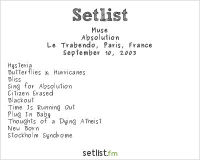 Muse Setlist Le Trabendo, Paris, France 2003, Absolution
