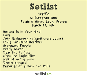Traffic Setlist Palais d'Hiver à Lyon, France 1974, 74 European tour