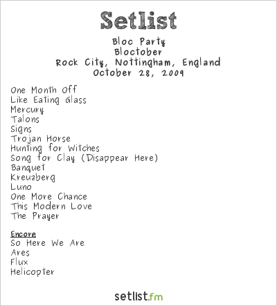Bloc Party Setlist Rock City, Nottingham, England 2009, Bloctober