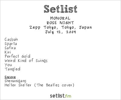 MONORAL Setlist Zepp Tokyo, Tokyo, Japan 2009, ROSE NIGHT