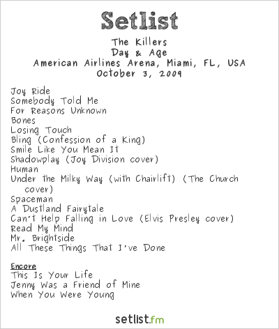 The Killers Setlist Miami American Airlines Arena, Miami, FL, USA 2009, Day & Age Tour