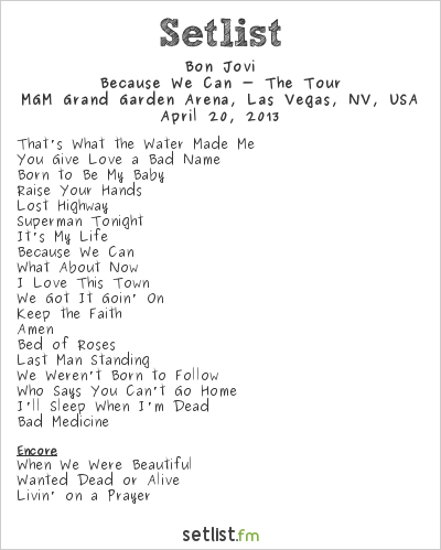 Bon Jovi Setlist MGM Grand Garden Arena, Las Vegas, NV, USA 2013, Because We Can - The Tour