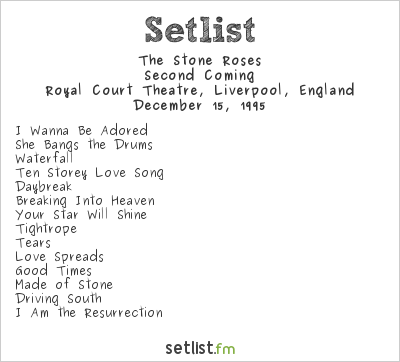 The Stone Roses Setlist Royal Court Theatre, Liverpool, England 1995, Second Coming