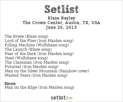 Blaze Bayley Setlist The Crown Center, Austin, TX, USA 2013