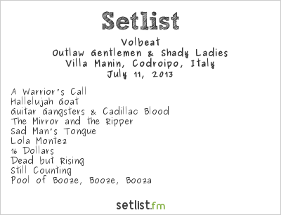 Volbeat Setlist Villa Manin, Codroipo, Italy 2013, Outlaw Gentlemen & Shady Ladies