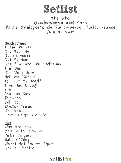 The Who Setlist Palais Omnisports de Paris-Bercy, Paris, France 2013, Quadrophenia and More European Tour