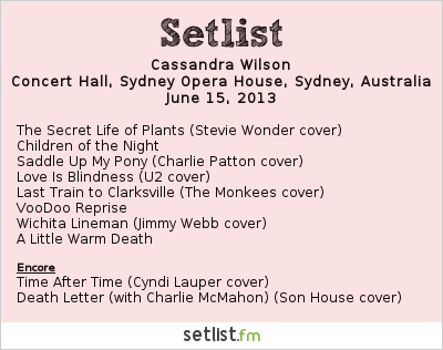 Cassandra Wilson Setlist Sydney Opera House Concert Hall, Sydney, Australia 2013