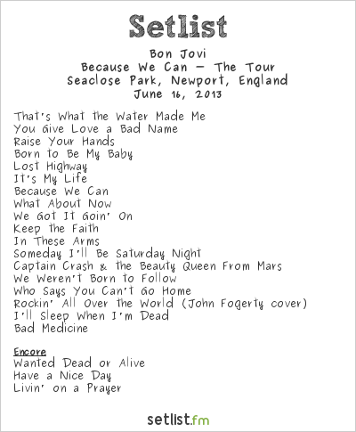 Bon Jovi Setlist Isle of Wight 2013 2013, Because We Can - The Tour