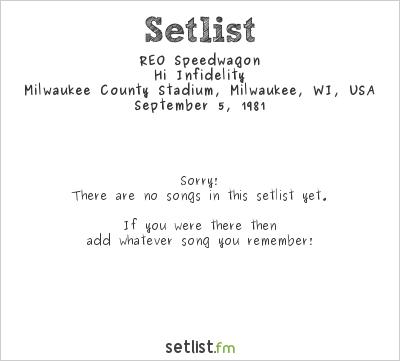 REO Speedwagon Setlist World Series of Rock 1981 1981, Hi Infidelity